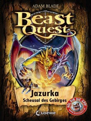 cover image of Beast Quest 46--Jazurka, Scheusal des Gebirges