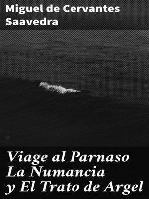 cover image of Viage al Parnaso La Numancia y El Trato de Argel