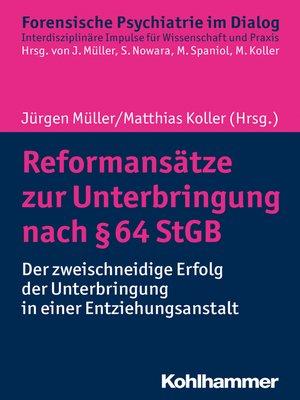 cover image of Reformansätze zur Unterbringung nach § 64 StGB