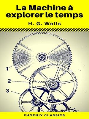 cover image of La Machine à explorer le temps (Phoenix Classics)