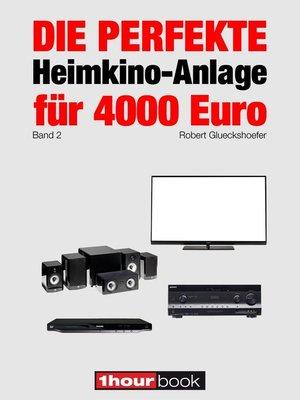 cover image of Die perfekte Heimkino-Anlage für 4000 Euro (Band 2)