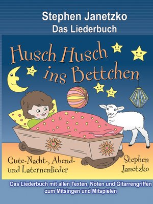 cover image of Husch, husch, ins Bettchen--20 Gute-Nacht-, Abend- und Laternenlieder