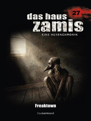 cover image of Das Haus Zamis 27 – Freaktown