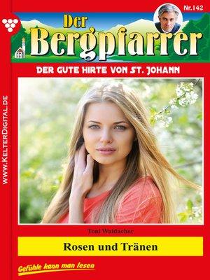 cover image of Der Bergpfarrer 142 – Heimatroman