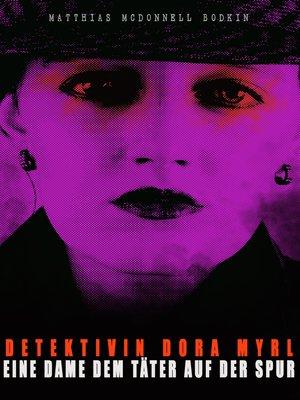 cover image of Detektivin Dora Myrl--Eine Dame dem Täter auf der Spur