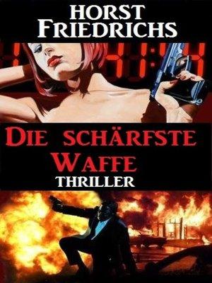 cover image of Die schärfste Waffe