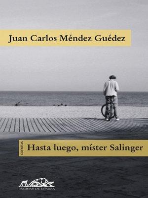 cover image of Hasta luego, mister Salinger