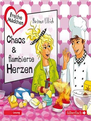cover image of Chaos & flambierte Herzen