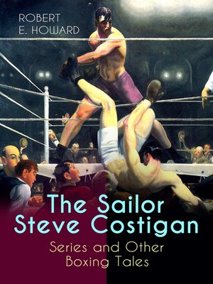 cover image of The Sailor Steve Costigan Series and Other Boxing Tales