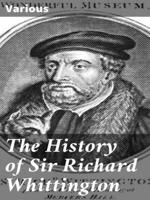 cover image of The History of Sir Richard Whittington