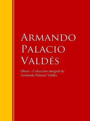 cover image of Obras --Colección dede Armando Palacio Valdés