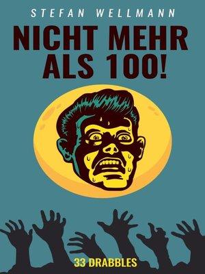 cover image of Nicht mehr als 100!