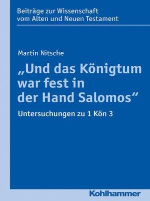 """cover image of """"Und das Königtum war fest in der Hand Salomos"""""""