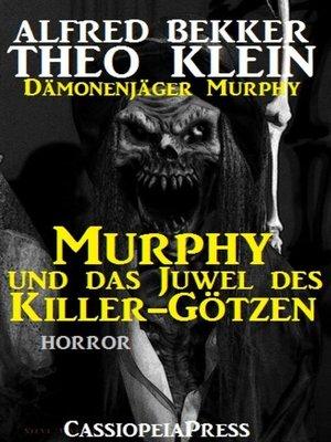 cover image of Murphy und das Juwel des Killer-Götzen (Dämonenjäger Murphy)
