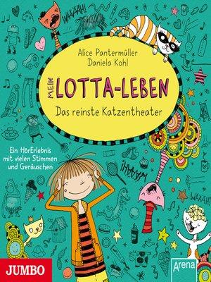 cover image of Mein Lotta-Leben. Das reinste Katzentheater