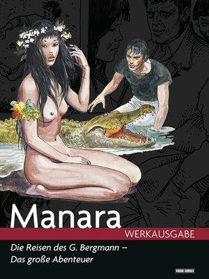cover image of Milo Manara Werkausgabe--Die Reisen des G. Bergmann--das große Abenteuer