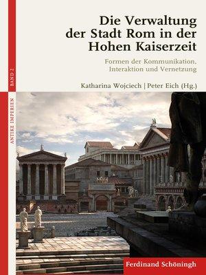 cover image of Die Verwaltung der Stadt Rom in der Hohen Kaiserzeit