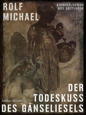 cover image of Der Todeskuss des Gänseliesels