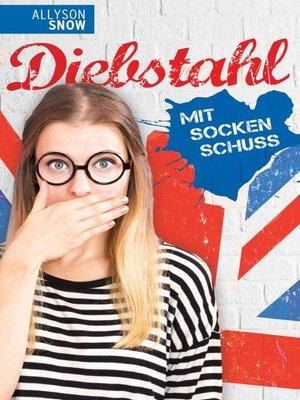 cover image of Diebstahl mit Sockenschuss