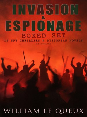 cover image of INVASION & ESPIONAGE Boxed Set – 15 Spy Thrillers & Dystopian Novels (Illustrated)
