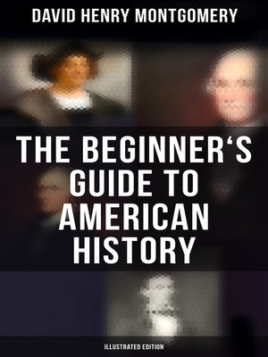 cover image of The Beginner's Guide to American History (Illustrated Edition)