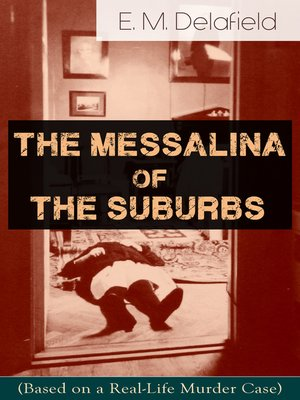 cover image of The Messalina of the Suburbs (Based on a Real-Life Murder Case)