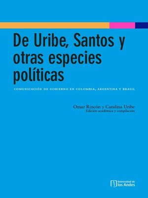 cover image of De Uribe, Santos y otras especies políticas