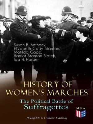 cover image of History of Women's Marches – the Political Battle of Suffragettes (Complete 6 Volume Edition)