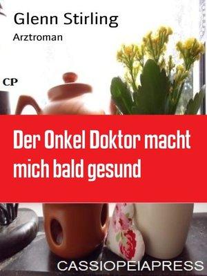 cover image of Der Onkel Doktor macht mich bald gesund