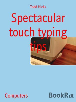 cover image of Spectacular touch typing tips