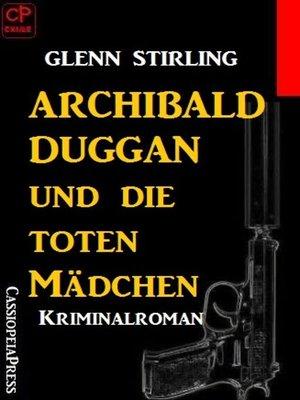 cover image of Archibald Duggan und die toten Mädchen