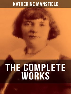 cover image of The Complete Works of Katherine Mansfield