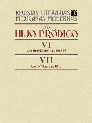 cover image of El hijo pródigo VI, octubre-diciembre de 1944--VII, enero-marzo de 1945