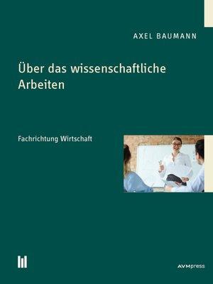 cover image of Über das wissenschaftliche Arbeiten