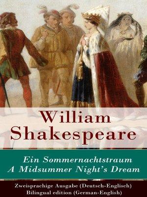 cover image of Ein Sommernachtstraum / a Midsummer Night's Dream--Zweisprachige Ausgabe (Deutsch-Englisch) / Bilingual edition (German-English)