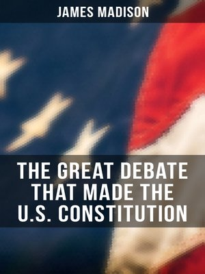 cover image of The Great Debate That Made the U.S. Constitution