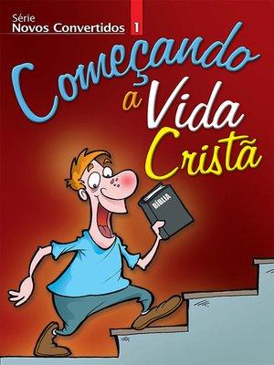 cover image of Novos Convertidos 1--Começando a Vida Cristã