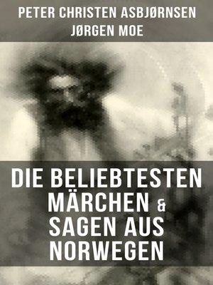 cover image of Die beliebtesten Märchen & Sagen aus Norwegen