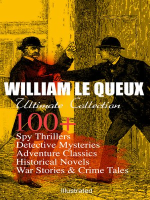 cover image of WILLIAM LE QUEUX Ultimate Collection