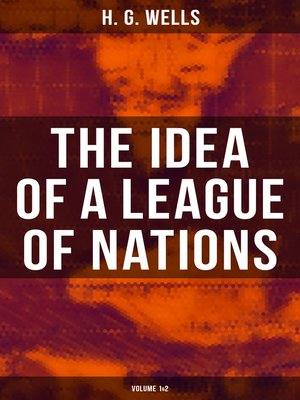cover image of THE IDEA OF a LEAGUE OF NATIONS (Volume 1&2)