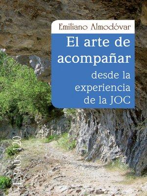 cover image of El arte de acompañar desde la experiencia de la JOC