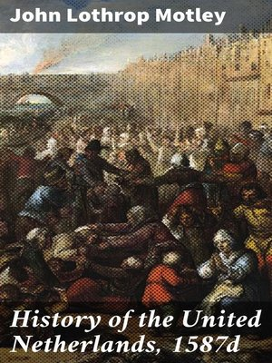 cover image of History of the United Netherlands, 1587d