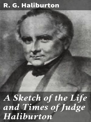 cover image of A Sketch of the Life and Times of Judge Haliburton