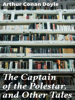cover image of The Captain of the Polestar, and Other Tales
