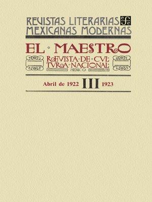 cover image of El Maestro. Revista de cultura nacional III, abril de 1922-1923