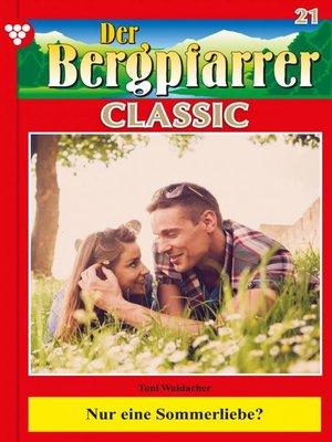 cover image of Der Bergpfarrer Classic 21 – Heimatroman