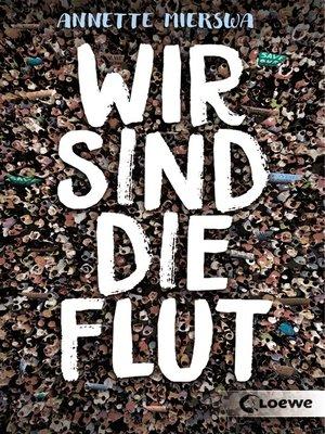 cover image of Wir sind die Flut