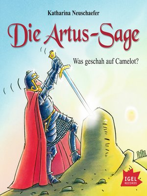 cover image of Die Artus-Sage. Was geschah in Camelot?