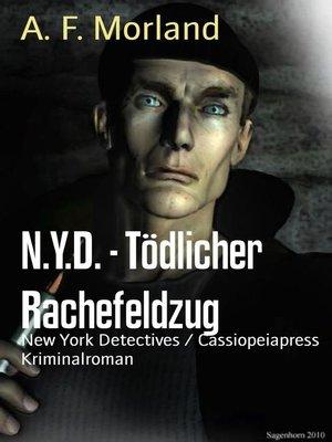 cover image of N.Y.D.--Tödlicher Rachefeldzug