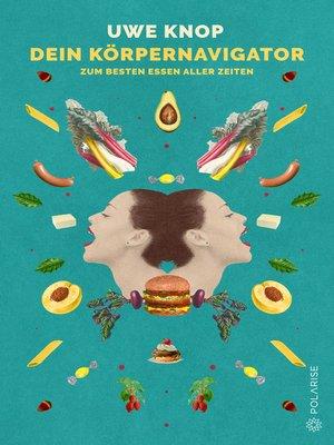 cover image of Dein Körpernavigator zum besten Essen aller Zeiten